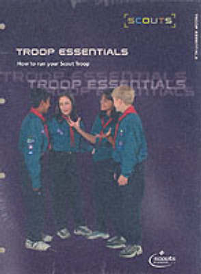 Troop Essentials: How to Run Your Scout Troop