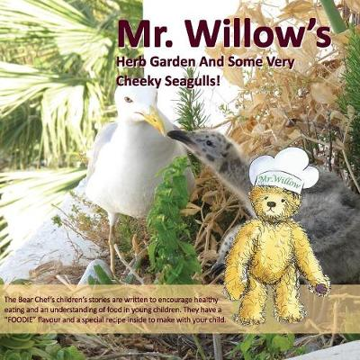 Mr. Willow's Herb Garden and Some Very Cheeky Seagulls! (Bear Chef Stories & Rhymes)