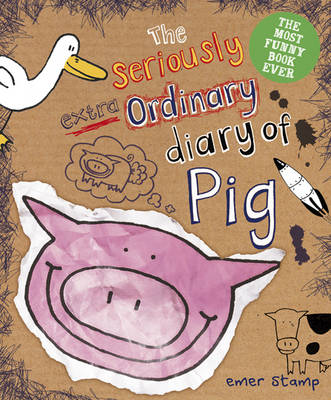 Seriously Extraordinary Diary of Pig