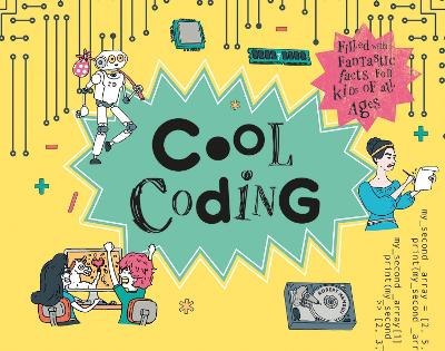 Cool Coding: Filled with Fantastic Facts for Kids of All Ages