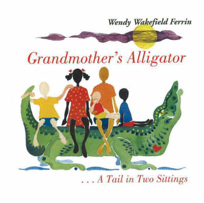 Grandmother's Alligator/ Burukenge Wa Nyanya: A Tail in Two Sittings/ Mkia Wa Vikao Viwili
