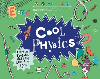 Cool Physics: Filled with Fantastic Facts for Kids of All Ages