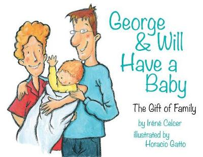 George & Will Have a Baby: The Gift of Family
