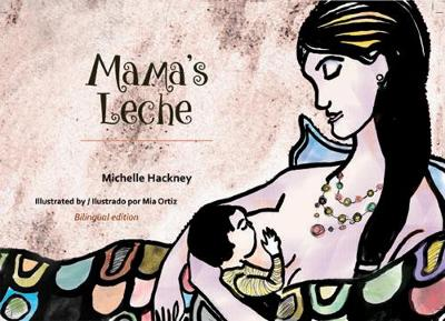 Mama's Leche: Bilingual English-Spanish Edition