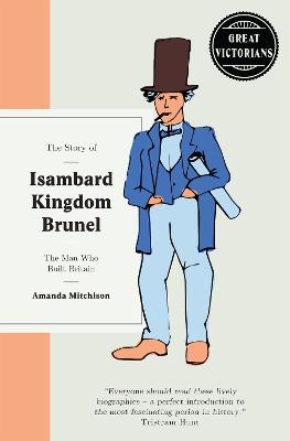 The Story of Isambard Kingdom Brunel: The man who built Briton