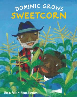 Dominic Grows Sweetcorn