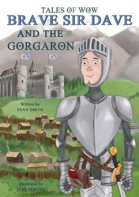 "Tales of Wow ""Brave Sir Dave and the Gorgaron"""