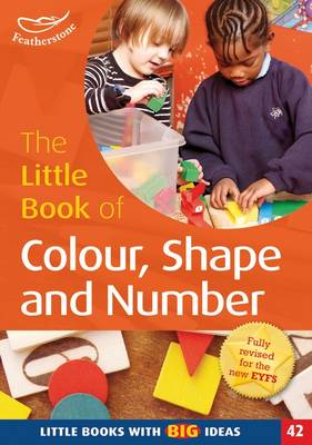 The Little Book of Colour, Shape and Number: Little Books with Big Ideas (42)
