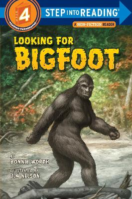 Looking For Bigfoot: Step Into Reading 4