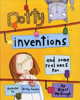 Dotty Inventions: And Some Real Ones Too.