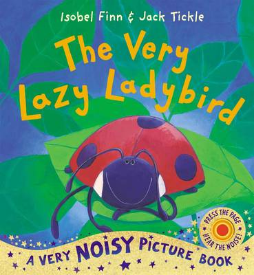 The Very Lazy Ladybird: Noisy Book