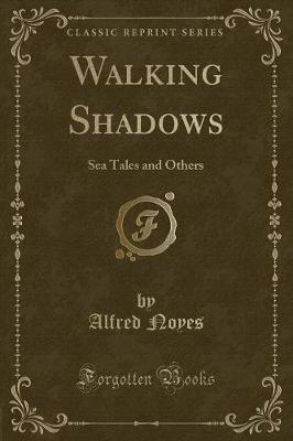 Walking Shadows: Sea Tales and Others (Classic Reprint)