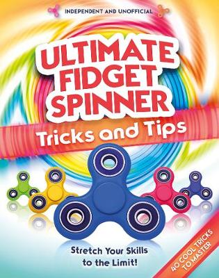 Ultimate Fidget Spinner Tips and Tricks