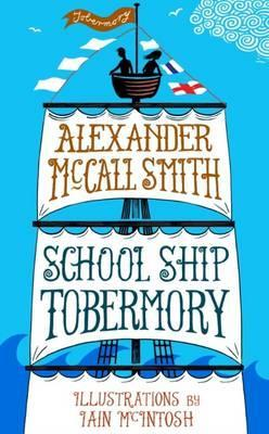 School Ship Tobermory: A School Ship Tobermory Adventure (Book 1)