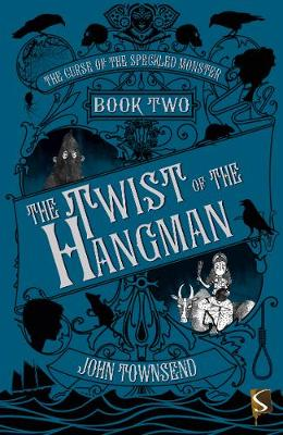 The Curse of the Speckled Monster Book Two: The Twist of the Hangman
