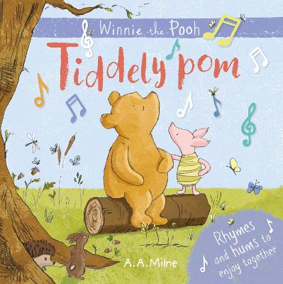 Winnie-the-Pooh: Tiddely pom: Rhymes and hums to enjoy together