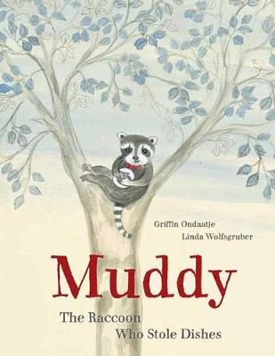 Muddy: The Raccoon Who Stole Dishes