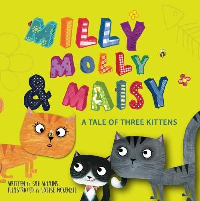 Milly, Molly, Maisy: A Tale of Three Kittens