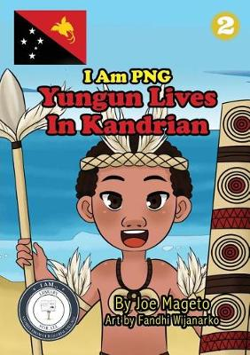 Yungun Lives In Kandrian: I Am PNG