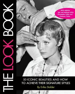 The Look Book: 50 Iconic Beauties and How to Achieve Their Signature Styles