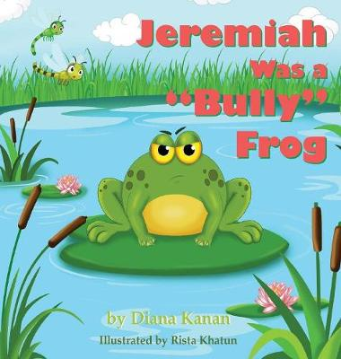 Jeremiah Was a Bully Frog
