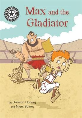 Reading Champion: Max and the Gladiator: Independent Reading 14