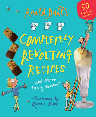 Roald Dahls Completely Revolting Recipes
