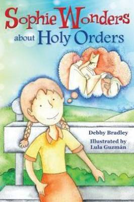 Sophie Wonders About Holy Orders