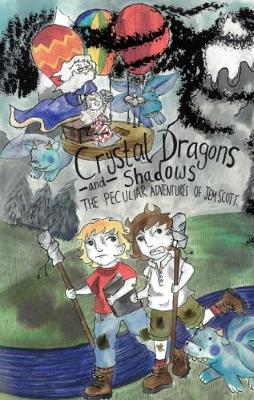 Crystal Dragons and Shadows: The Peculiar Adventures of Jem Scott