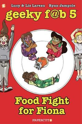 Geeky FAB 5 Vol. 4: Food Fight for Fiona