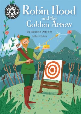Reading Champion: Robin Hood and the Golden Arrow: Independent Reading 14