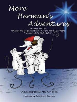 More Herman's Adventures: *Herman and Otto *Herman and the Donkey Down Herman and the Birdfeeder *Herman and the Winter Solstice