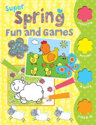 Super Spring Fun and Games: Colour, Activity, Stickers