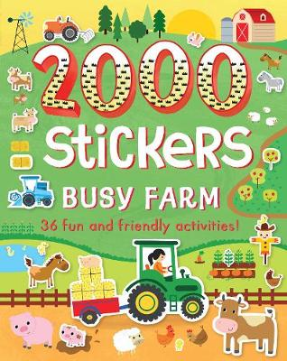 2000 Stickers Busy Farm: 36 Fun and Friendly Activities!