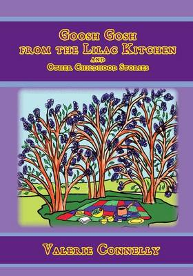 Goosh Gosh from the Lilac Kitchen and Other Childhood Stories