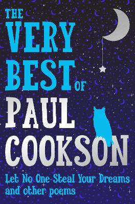 The Very Best of Paul Cookson: Let No One Steal Your Dreams and Other Poems