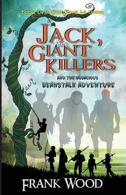 Jack, the Giant Killers and the Bodacious Beanstalk Adventure, Book One: Welcome to Ooom