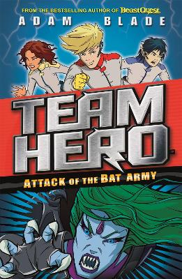 Team Hero: Attack of the Bat Army: Series 1 Book 2