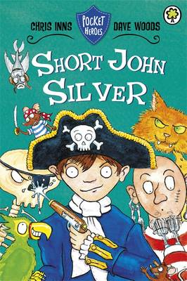 Pocket Heroes: Short John Silver: Book 1