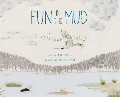Fun in the Mud: A Wetlands Tale