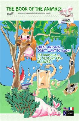 The Book of the Animals - Episode 1 (bilingual English-french): These Animals... Don't Want to Wash!