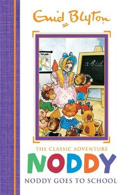 Noddy Classic Storybooks: Noddy Goes to School: Book 6