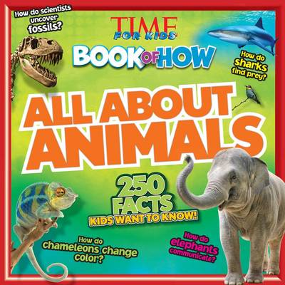 Time for Kids Book of How All About Animals