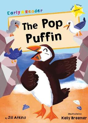 The Pop Puffin: (Yellow Early Reader)