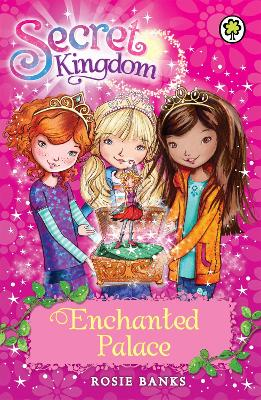 Secret Kingdom: Enchanted Palace: Book 1