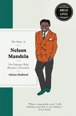 The Story of Nelson Mandela: The prisoner who became a president