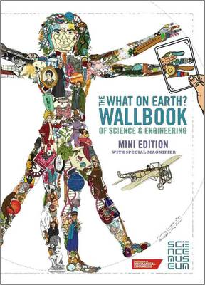 What on Earth? Wallbook of Science & Engineering: A Timeline of Inventions from the Stone Ages to the Present Day