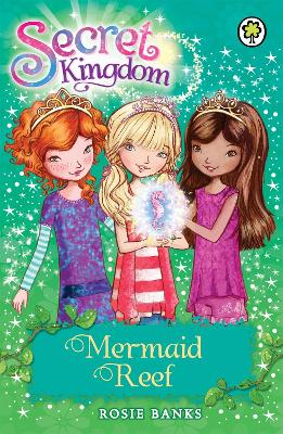 Secret Kingdom: Mermaid Reef: Book 4