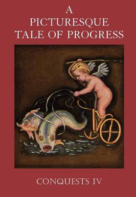A Picturesque Tale of Progress: Conquests IV