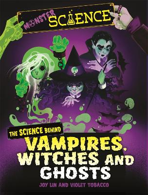Monster Science: The Science Behind Vampires, Witches and Ghosts